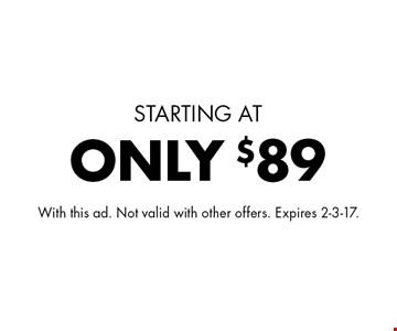 STARTING AT ONLY $89 Gutter cleaning. With this ad. Not valid with other offers. Expires 2-3-17.