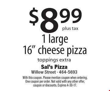 $8.99 plus tax 1 large 16