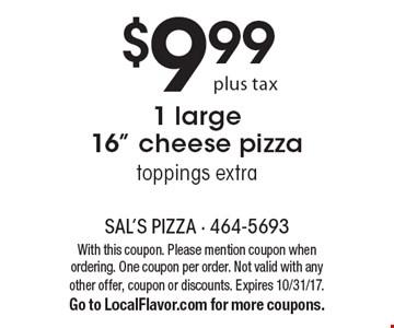$9.99 plus tax 1 large 16