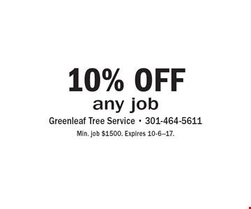 10% OFF any job. Min. job $1500. Expires 10-6--17.