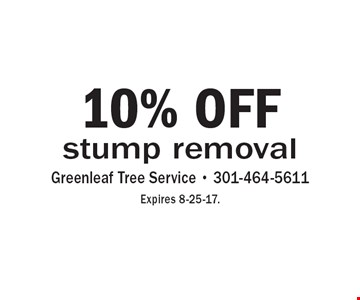 10% OFF stump removal. Expires 8-25-17.