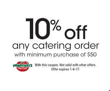 10% off any catering order with minimum purchase of $50. With this coupon. Not valid with other offers. Offer expires 1-6-17.