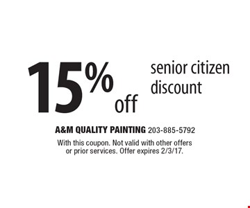 15% off senior citizen discount. With this coupon. Not valid with other offers or prior services. Offer expires 2/3/17.