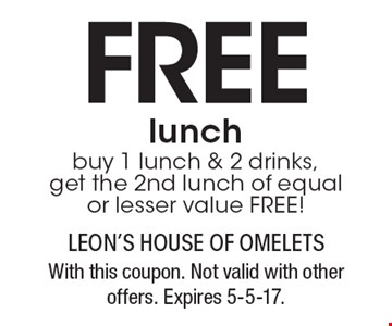 Free lunch. Buy 1 lunch & 2 drinks, get the 2nd lunch of equal or lesser value FREE! With this coupon. Not valid with other offers. Expires 5-5-17.