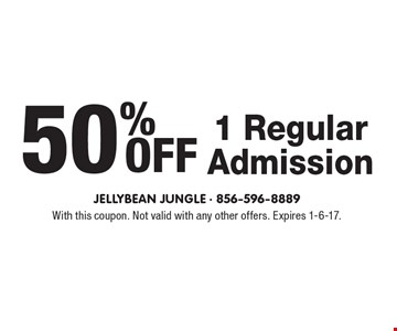 50% Off 1 Regular Admission. With this coupon. Not valid with any other offers. Expires 1-6-17.