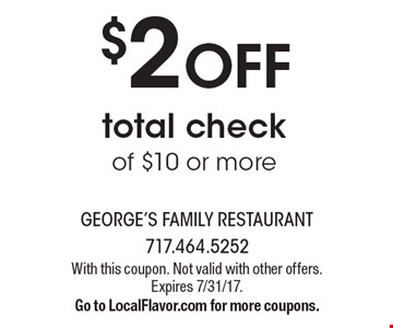 $2 off total check of $10 or more. With this coupon. Not valid with other offers.Expires 7/31/17.Go to LocalFlavor.com for more coupons.