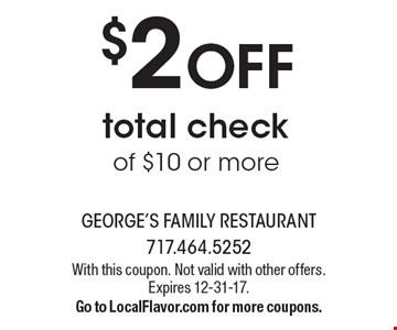 $2 OFF total check of $10 or more. With this coupon. Not valid with other offers. Expires 12-31-17. Go to LocalFlavor.com for more coupons.