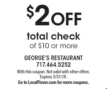 $2 OFF total check of $10 or more. With this coupon. Not valid with other offers. Expires 3/31/18. Go to LocalFlavor.com for more coupons.