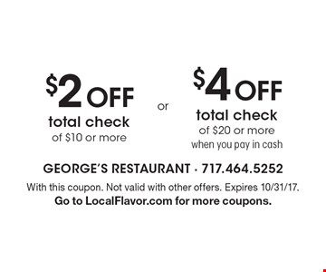 $2 off total check of $10 or more. $4 off total check of $20 or more when you pay in cash. With this coupon. Not valid with other offers. Expires 10/31/17. Go to LocalFlavor.com for more coupons.