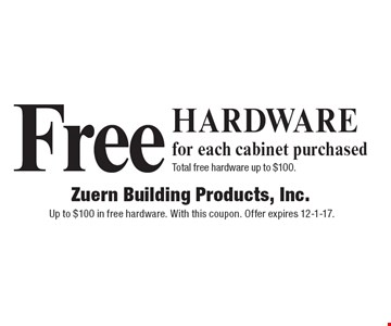 Free hardware for each cabinet purchased. Total free hardware up to $100. Up to $100 in free hardware. With this coupon. Offer expires 12-1-17.