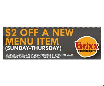 $2 Off A New Menu Item (Sunday-Thursday)