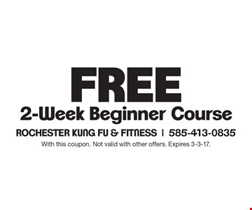 Free 2-Week Beginner Course. With this coupon. Not valid with other offers. Expires 3-3-17.