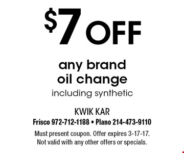 $7 off any brand oil change. Including synthetic. Must present coupon. Offer expires 3-17-17. Not valid with any other offers or specials.