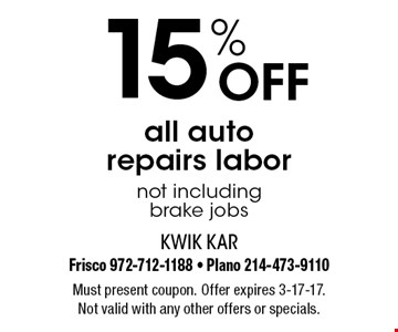 15% off all auto repairs labor. Not including brake jobs. Must present coupon. Offer expires 3-17-17. Not valid with any other offers or specials.