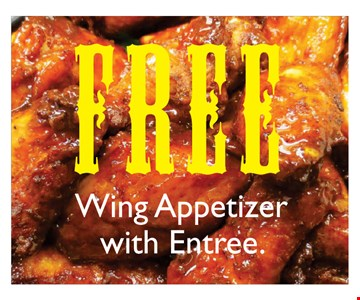 Free wing appetizer with entree. Expires 1/6/17.