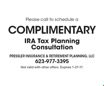 Complimentary IRA tax planning consultation. Not valid with other offers. Expires 1-27-17.