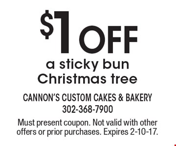 $1 Off a sticky bun Christmas tree. Must present coupon. Not valid with other offers or prior purchases. Expires 2-10-17.