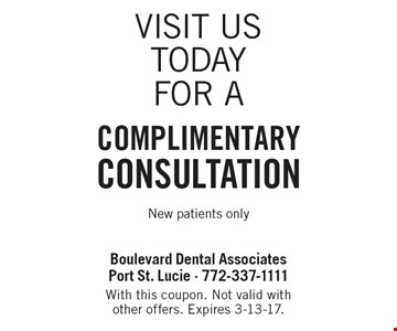 Complimentary Consultation. New patients only. With this coupon. Not valid with other offers. Expires 3-13-17.