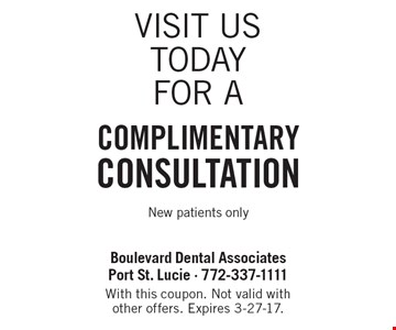 Complimentary Consultation. New patients only. With this coupon. Not valid with other offers. Expires 3-27-17.