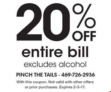 20% Off entire bill. Excludes alcohol. With this coupon. Not valid with other offers or prior purchases. Expires 2-3-17.