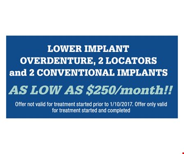 Lower Implant, Overdenture, 2 Locators And 2 Conventional Implants As Low As $250/Month