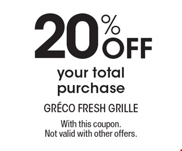 20% off your total purchase. With this coupon. Not valid with other offers.