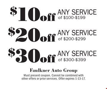 $30off ANY SERVICE of $300-$399. $20off ANY SERVICE of $200-$299. $10off ANY SERVICE of $100-$199. Must present coupon. Cannot be combined withother offers or prior services. Offer expires 1-13-17.