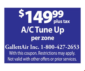 $149.99 Plus Tax A/C Tune Up Per Zone