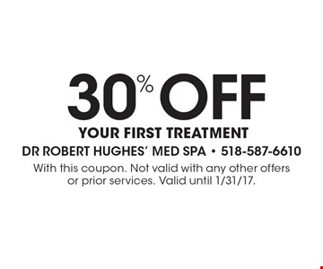 30% off your first treatment. With this coupon. Not valid with any other offers or prior services. Valid until 1/31/17.