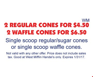 2 reg. cones for $4.50 or 2 waffle cones for $6.50
