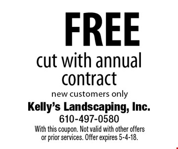 FREE cut with annual contract new customers only. With this coupon. Not valid with other offersor prior services. Offer expires 5-4-18.