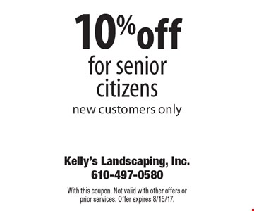 10% off for senior citizens new customers only. With this coupon. Not valid with other offers or prior services. Offer expires 8/15/17.