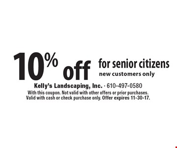 10% off for senior citizens new customers only. With this coupon. Not valid with other offers or prior purchases. Valid with cash or check purchase only. Offer expires 11-30-17.
