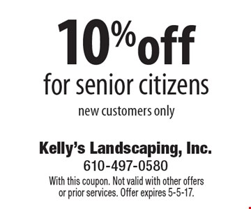 10% off for senior citizens new customers only. With this coupon. Not valid with other offers or prior services. Offer expires 5-5-17.