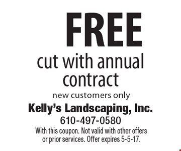 FREE cut with annual contract new customers only. With this coupon. Not valid with other offersor prior services. Offer expires 5-5-17.