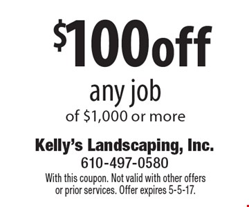 $100 off any job of $1,000 or more. With this coupon. Not valid with other offers or prior services. Offer expires 5-5-17.