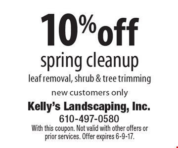 10% off spring cleanup. Leaf removal, shrub & tree trimming. New customers only. With this coupon. Not valid with other offers or prior services. Offer expires 6-9-17.