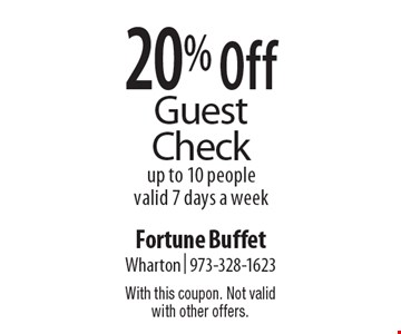 20% Off Guest Check. up to 10 people. Valid 7 days a week. With this coupon. Not valid with other offers.