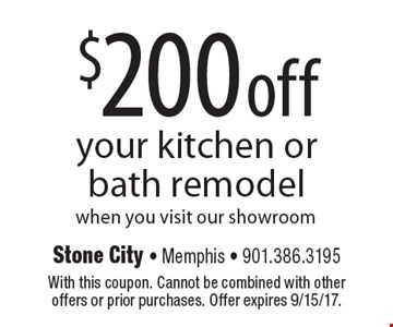 $200 off your kitchen or bath remodel when you visit our showroom. With this coupon. Cannot be combined with other offers or prior purchases. Offer expires 9/15/17.