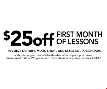 $25 off first month of lessons. With this coupon. Not valid with other offer or prior purchases. Subsequent tuition $90 per month. Discontinue at any time. Expires 3-31-17.