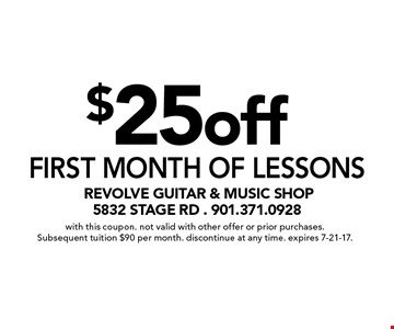 $25 off First month of lessons. With this coupon. Not valid with other offer or prior purchases. Subsequent tuition $90 per month. Discontinue at any time. Expires 7-21-17.
