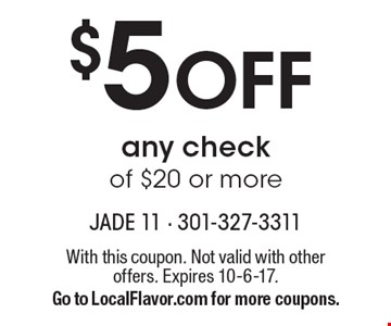 $5 OFF any check of $20 or more. With this coupon. Not valid with other offers. Expires 10-6-17. Go to LocalFlavor.com for more coupons.