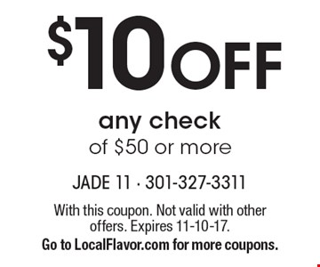 $10 Off any check of $50 or more. With this coupon. Not valid with other offers. Expires 11-10-17. Go to LocalFlavor.com for more coupons.