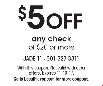 $5 Off any check of $20 or more. With this coupon. Not valid with other offers. Expires 11-10-17. Go to LocalFlavor.com for more coupons.
