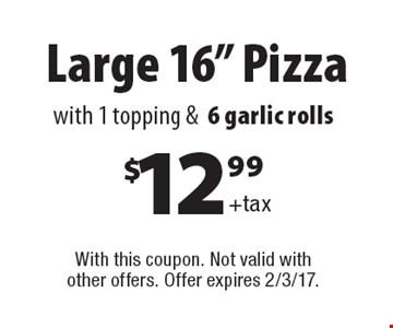 $12.99 + tax Large 16