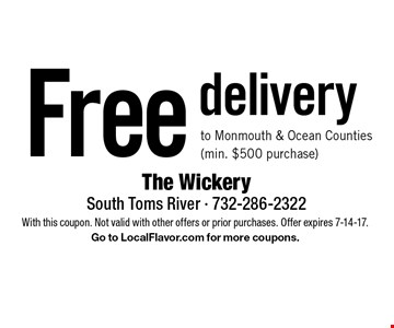 Free delivery to Monmouth & Ocean Counties (min. $500 purchase). With this coupon. Not valid with other offers or prior purchases. Offer expires 7-14-17. Go to LocalFlavor.com for more coupons.