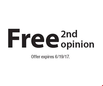 Free 2nd opinion. Offer expires 6/19/17.