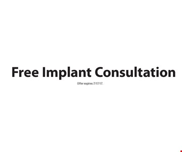 Free Implant Consultation. Offer expires 7/17/17.