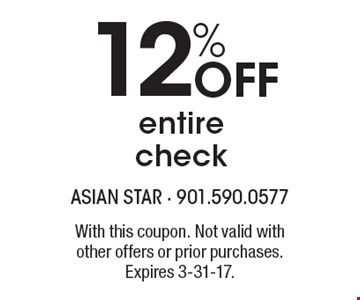12% Off entire check. With this coupon. Not valid with other offers or prior purchases. Expires 3-31-17.
