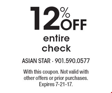 12% Off entire check. With this coupon. Not valid with other offers or prior purchases. Expires 7-21-17.